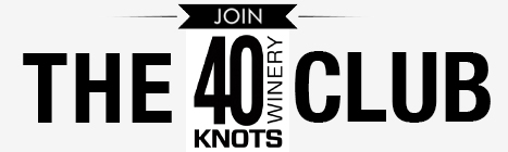 40 Knots Winery Join the Club